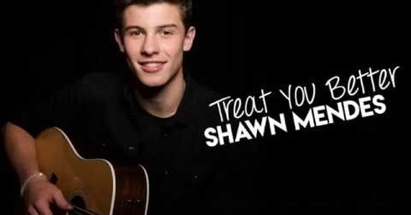 Shawn Mendes Treat You Better Mp3 Download Mp3 Pinterest Shawn Mendes Songs And Youtube
