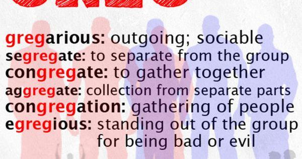#GREG group gregarious congregate aggregate congregation segregate
