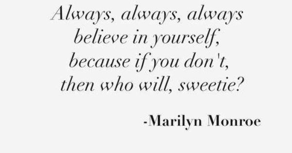 belive in yourself Leighanne and then please teach me how ...
