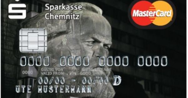Irony Overload Priceless Issued By Sparkasse Chemnitz Chemnitz Is A City In Eastern Germany In The State Of Saxony The M Karl Marx Credit Card Bank Card