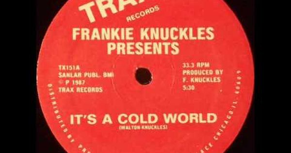 Frankie Knuckles It S A Cold World Frankie Knuckles Vinyl Record Album Covers Chicago House Music