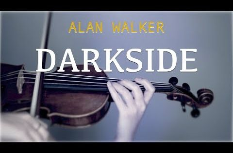 Alan Walker Darkside For Violin And Piano Cover Youtube
