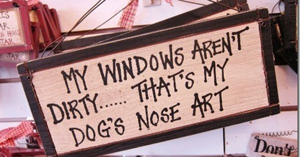 dog nose art! :) Seriously need this for my glass back doors!