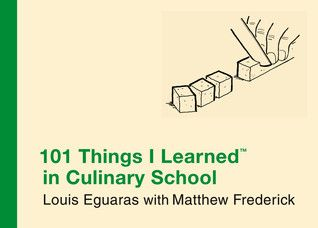 101 Things I Learned In Culinary School By Louis Eguaras With Matthew Frederick Culinary School Pdf Books Download Learning