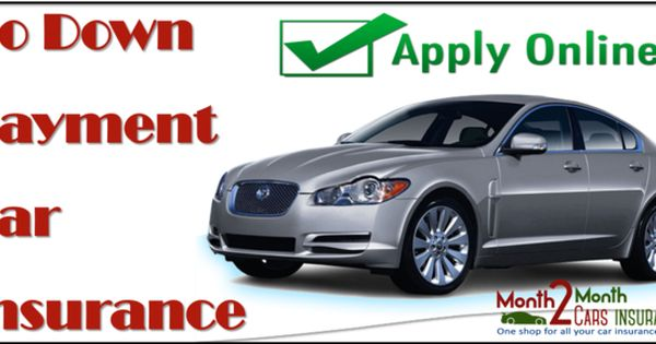 Locate The Best No Down Payment Car Insurance Companies Within