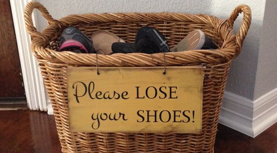 Some people need this friendly reminder! Please Lose Your Shoes Real Wood