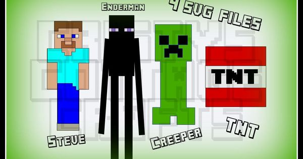 Mine Craft Svg Files Steve Creeper Enderman And A Tnt By