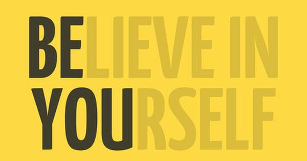 For sure! Believe in yourself, but most of all, Be You! happymondays