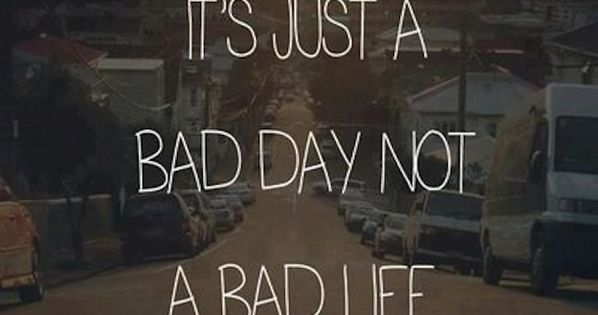 Putting it in perspective | Mondayitis | Just a bad day not