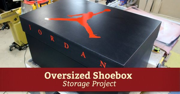 Giant Air Jordan Shoe Storage Box Project By Glass Impressions Air Jordans Shoe Storage Best Shoes For Men