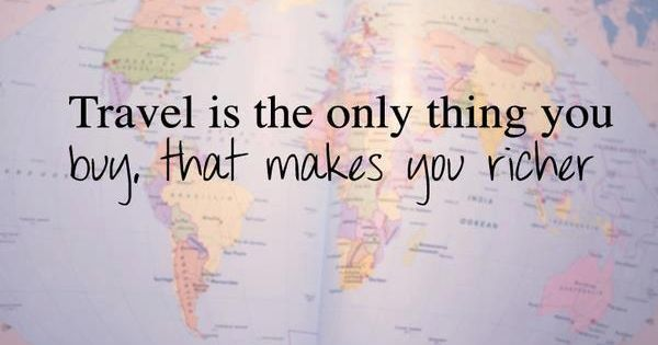 life quotes travel is the only thing you buy that makes you