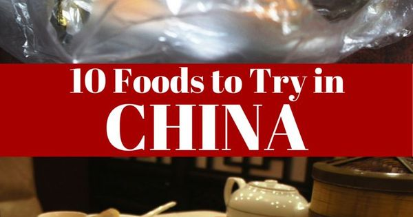 10 top foods to try when traveling through China. China food travel