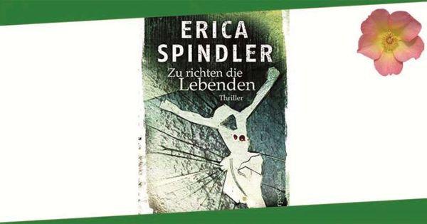 Erica Spindler Zu Richten Die Lebenden Meergedanken Thriller Bucher Leben