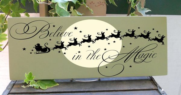 Believe In The Magic Santa Silhouette Design... Great Sign For Upcoming Holidays