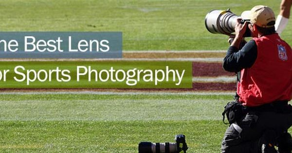 Best Lens For Sports Photography Banner Photography Dslr Photography Sports Pictures