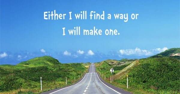 Either I will find a way or I will make one quotes