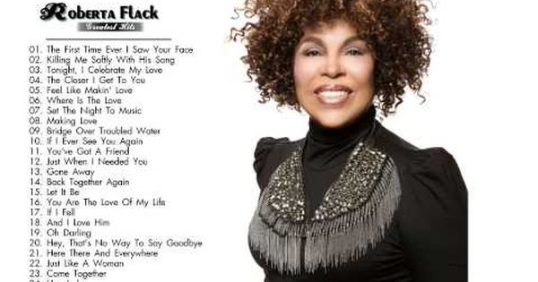 Roberta Flack Greatest Hits Roberta Flack Playlist Roberta Flack Best Songs Greatest Hits