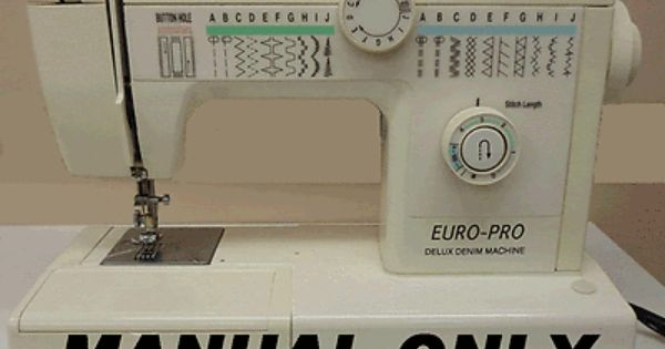 Euro pro delux denim machine manual model 1262 euro pro for Machine a coudre 70 euro