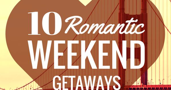 10 romantic weekend getaways last minute valentines day for Romantic weekend getaways dc