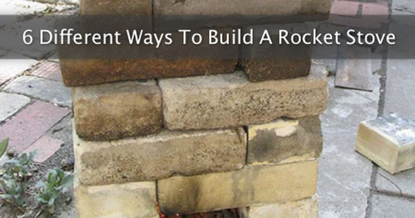 6 different ways to build a rocket stove http for Build your own rocket stove