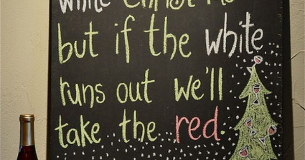 Tasting room quote board - white christmas, or red