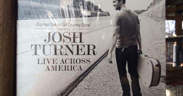 Live Across America Josh Turner Cd Pinterest Josh Turner