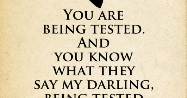 being tested & becoming stronger. quotes downtonabbey