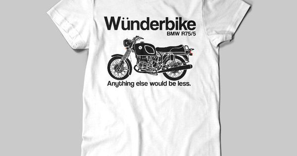 Bmw Airhead R75 5 Wunderbike Motorcycle T Shirt Funny