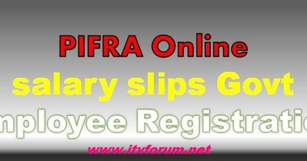PIFRA Salary Pay Slips Online Registration for Govt Employee - download payslips