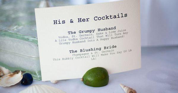 Signature cocktails. Cute idea.