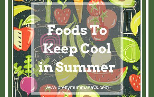 Foods To Keep Cool In Summer Pretty Mumma Says Surbhi Mahobia Keep Cool Cool Stuff Summer Fun