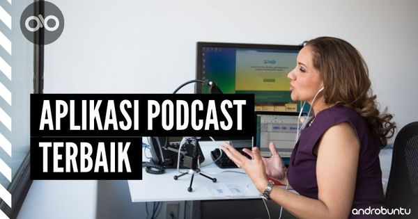 5 Aplikasi Podcast Terbaik Untuk Android Androbuntu Podcast Radio Android