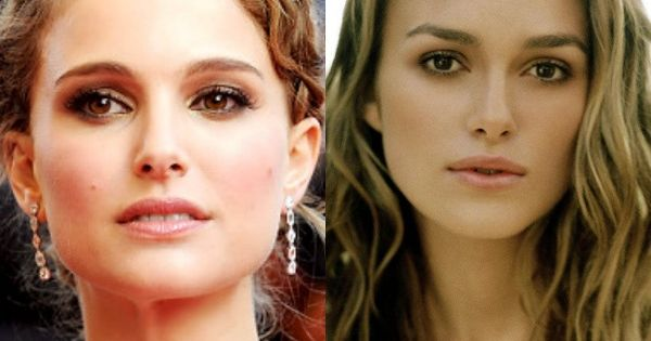 I've said this for years! Natalie Portman & Keira ... Keira Knightley