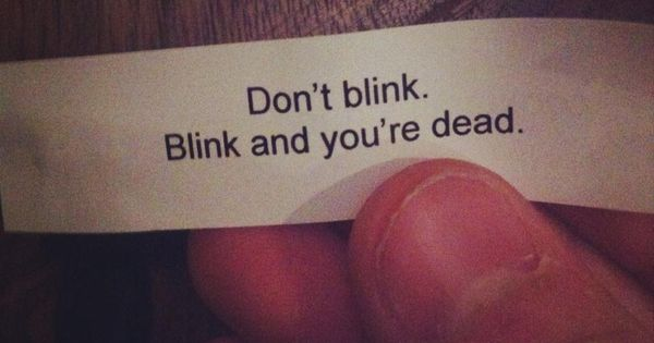the scariest fortune cookie you could ever get. Those weeping angels are watching!