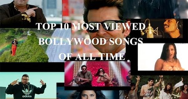 Free Download Top 10 Most Viewed Bollywood Songs Of All Time
