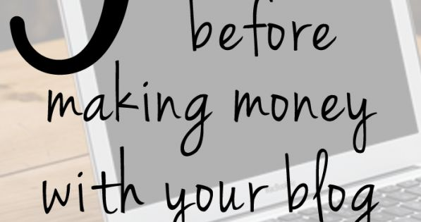 5 things to do before making money with a blog :: My Crazy Good Life