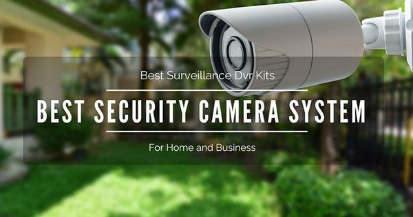 Best security camera system for your home or business for Best security for your home