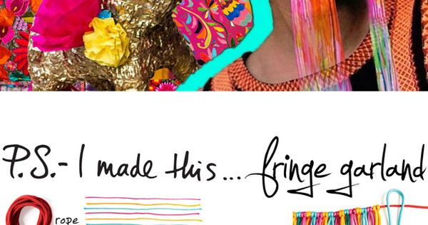 Fringe Garland - P.S. - I Made This... Can one ever have