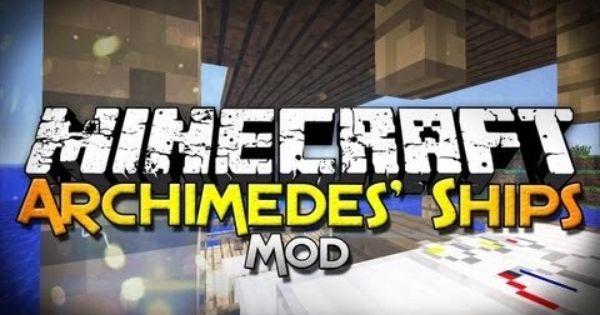 Minecraft Archimedes Ships 1 7 10 Mod Minecraft Mods Mod