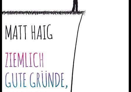 Ziemlich Gute Grunde Am Leben Zu Bleiben Matt Haig Lieber Glucklich Bibliotherapie Gute Bucher Bucher Spannende Bucher