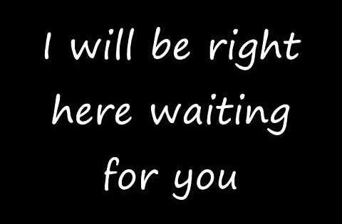 I Will Be Right Here Waiting For You Richard Marx With Lyrics Youtube Right Here Waiting Richard Marx Yours Lyrics