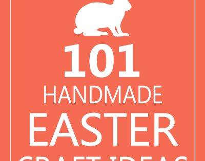 Easter Ideas that will make you a crafty superstar! 101 Handmade Easter