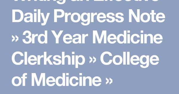 Writing an Effective Daily Progress Note » 3rd Year Medicine - progress note