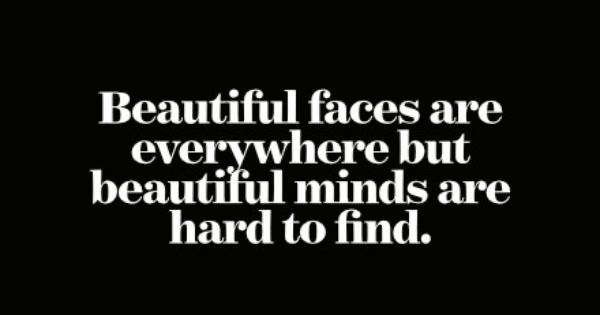 Pinterest Beautiful Quotes: Quote: Beautiful Faces Are Everywhere But Beautiful Minds