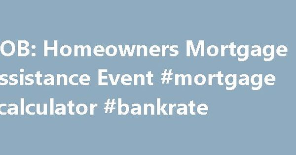 DOB Homeowners Mortgage Assistance Event mortgage calculator – Bank Rate Mortgage Calculator