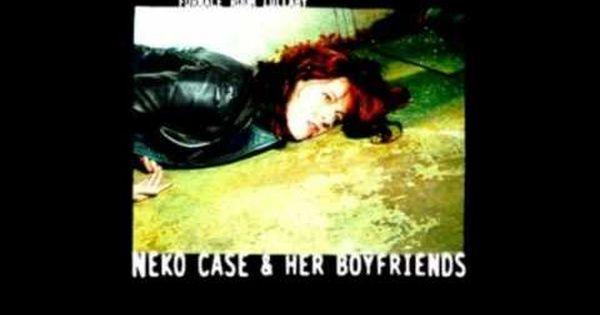 Neko Case Her Boyfriends Guided By Wire Youtube Boyfriend Youtube