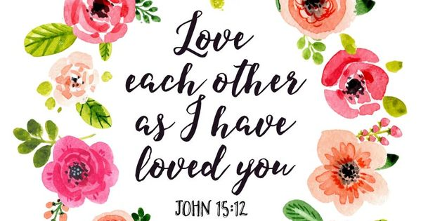 Love Each Other As I Have Loved You: Love Each Other As I Have Loved