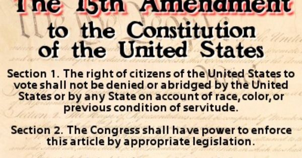 15th Amendment to the U.S. Constitution | History & Its ...