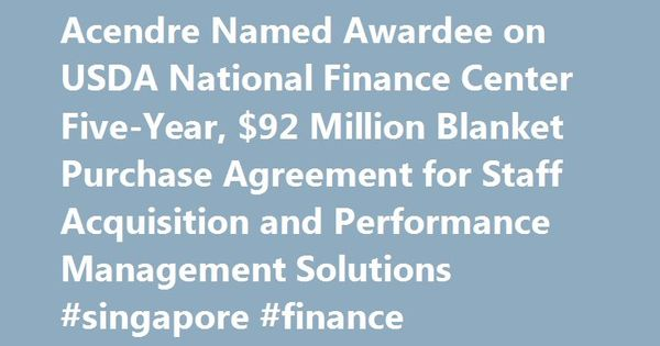 Acendre Named Awardee on USDA National Finance Center Five-Year - blanket purchase agreement
