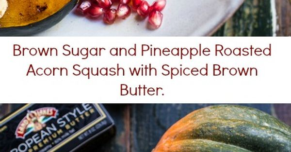 Roasted Acorn Squash with Spiced Brown Butter   Recipe   Acorn Squash ...